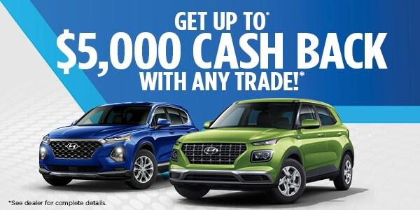 Get Up to 5,000 Cash Back!