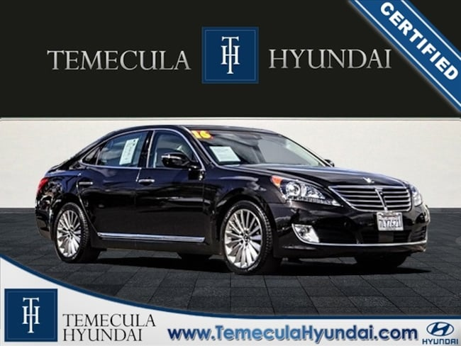 Certified Pre-Owned 2016 Hyundai Equus Ultimate Certified Sedan in Temecula, CA near Hemet