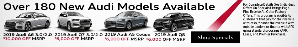 Over 180 New Audis Available - March