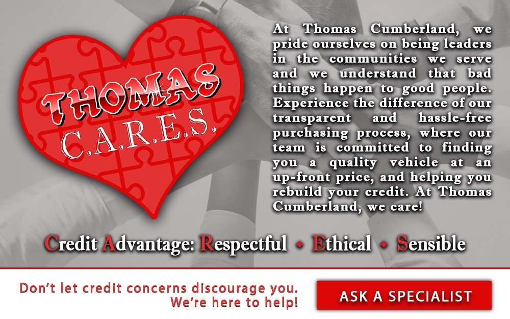 Thomas Cumberland Hyundai Thomas CARES Credit Advantage Respectful Ethical Sensible