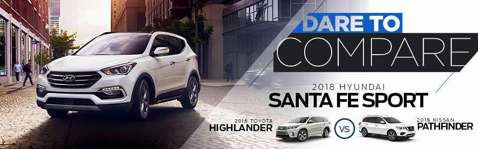 Tipton Hyundai: Comparing The 2018 Hyundai Santa Fe Sport vs. Toyota Highlander vs. Nissan Pathfinder in Brownsville, TX