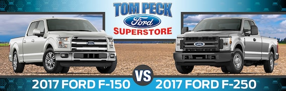 F150 Vs F250 >> 2017 Ford F150 Vs 2017 Ford F250 In Huntley Il Tom Peck Ford