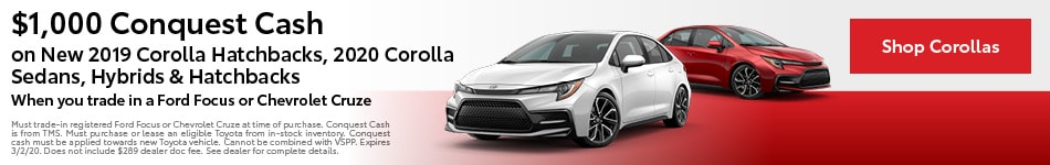 $1,000 Conquest Cash on select New 2019 & 2020 Corolla models