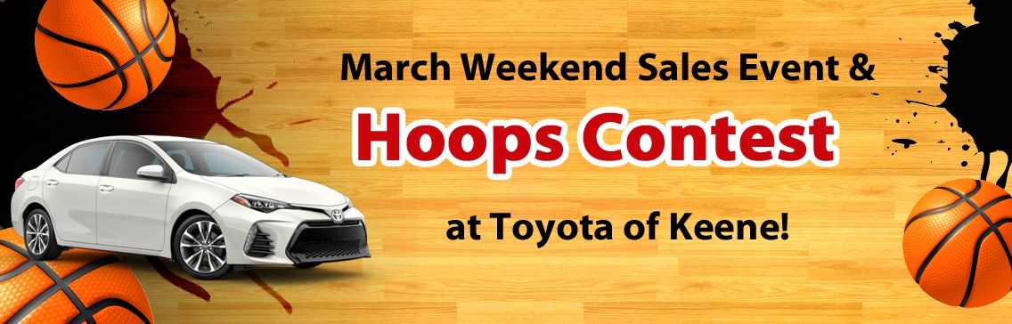 Toyota Of Keene >> March Weekend Sales Event Hoops Contest At Toyota Keene March 23