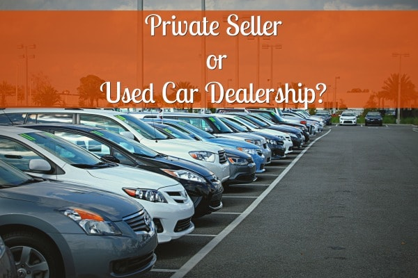 Private Seller Vs Dealership