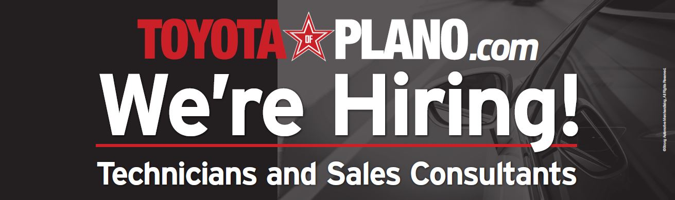 We Re Hiring At Toyota Of Plano Near Dallas Tx
