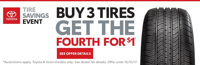 Toyota Tire Sale - Buy 3 tires get the 4th for a dollar