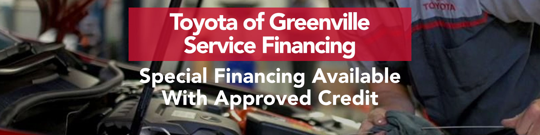 Charming Service Financing Greenville | Special Financing On Approved Credit On  Toyota Auto Repair