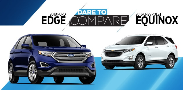 Dare To Compare  Ford Edge Vs  Chevrolet Equinox