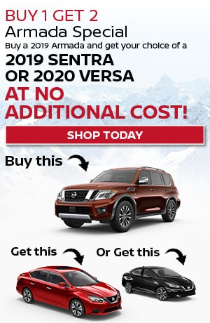 Buy 1 2019 Armada Get a 2019 Sentra or 2020 Versa FREE of Charge
