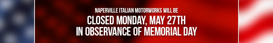 Naperville Italian Motorworks Will Be Closed In Observance Of Memorial Day