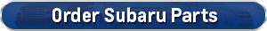 Order Subaru Parts online near Los Angeles (LA)