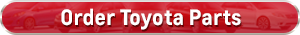 Order Toyota Parts online near Los Angeles (LA) & AnaheimCA