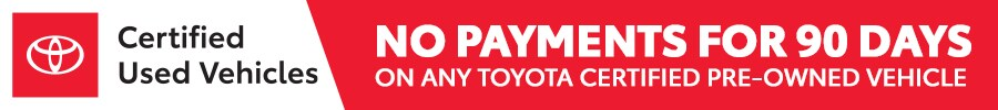 No Payments for 90 Days on Toyota Certified Used Vehicles