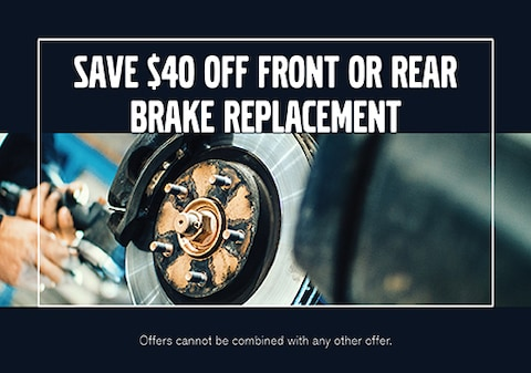 Save $40 Off Front or Rear Brake Replacement