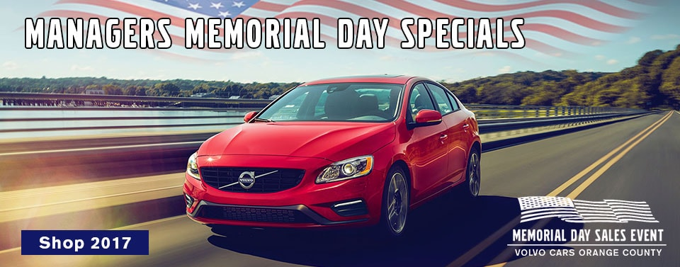 Memorial Day Car Sales 2017 >> Managers Memorial Day Specials Volvo Cars Orange County