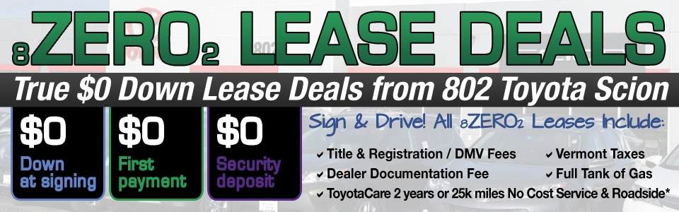 Zero Down Lease Deals from 802 Toyota Scion