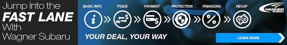 Fast Lane - Shop Online With Wagner Subaru