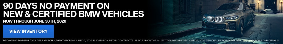90 Days No Payment on New & Certified BMW Vehicles