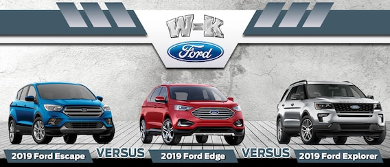 Edge Vs Explorer >> 2019 Ford Escape Vs Edge Vs Explorer W K Ford