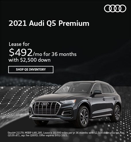 2021 Audi Q5 Premium- February Lease Offer