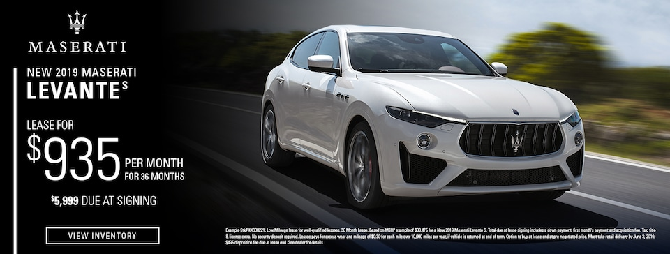 Lease: $935 per month for 36 months. $5,999 due at signing for select 2019 Maserati Levante S