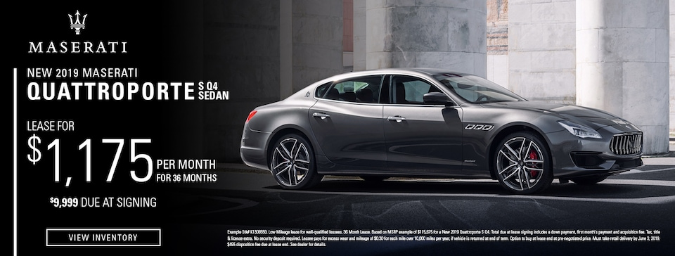 Lease: $1,175 per month for 36 months. $9,999 due at signing for select 2019 Maserati Quattroporte S Q4